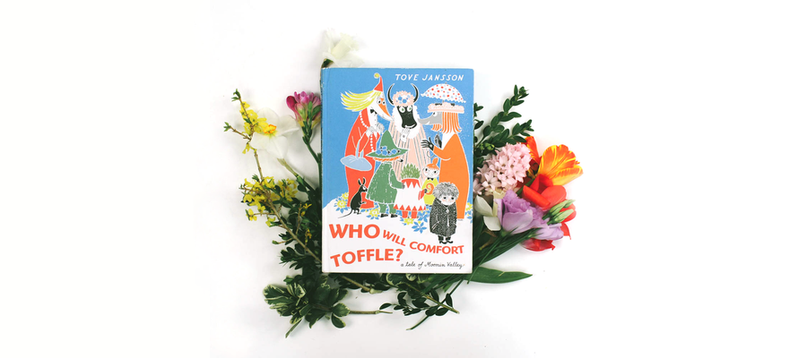 Faire Child Book Report | Volume 32 | Who Will Comfort Toffle? a Tale of Moomin Valley