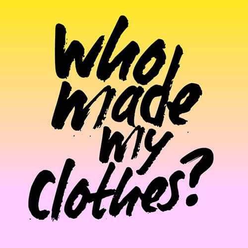 Fashion Revolutions tagline who made my clothes is supported and endorsed by fair child a eco-innovative children's outerwear brand.