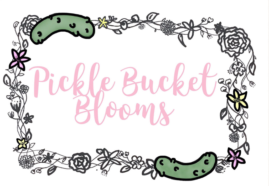 Pickle Bucket Blooms