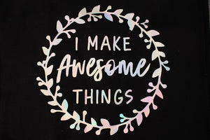 Tote Bag: I Make Awesome Things
