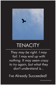 Unlocking Greatness® Inspirational Poster [Tenacity]