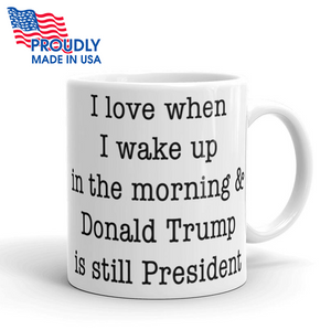 Trump is Still President Mug - The Proud Republican