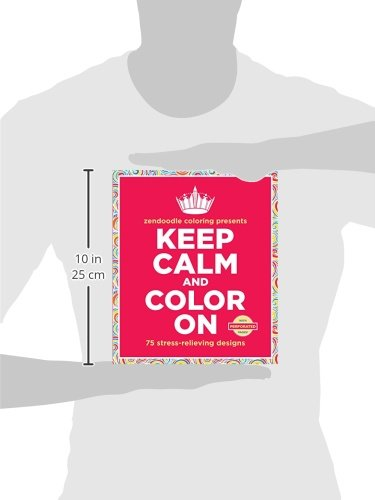 Zendoodle Coloring Presents Keep Calm and Color on: 75 Stress-Relieving Designs