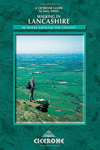 Walking in Lancashire: 40 Walks Around the County: 36 Day Walks (Cicerone British Walking)