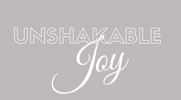 A Prayer for Unshakable Joy