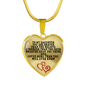 To My Daughter - You Are Braver Than You Believe (Heart Shape Necklace)