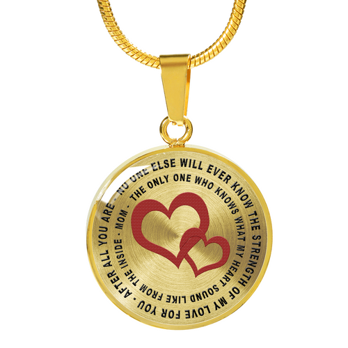 No One Else Will Ever Know The Strength Of My Love For You - Mom (Necklace)