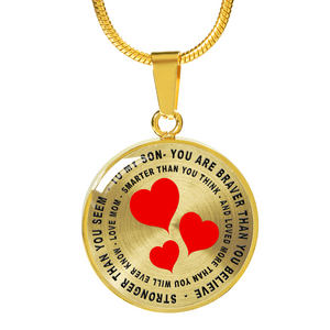 To My Son - You Are Braver Than You Believe - Love Mom (Necklace)