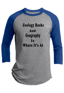 Geology Rocks And Geography Is Where It's At - Unisex Raglan T-shirt