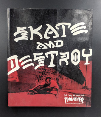 Thrasher: Skate and Destroy book