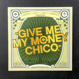 Give Me My Money Chico