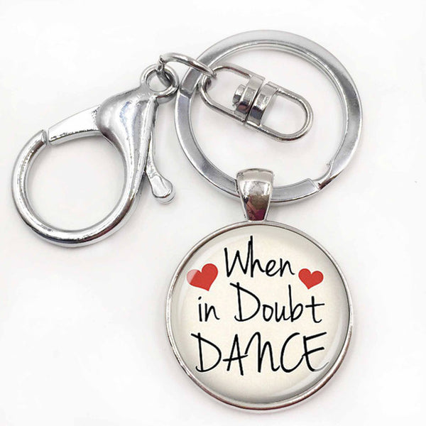 Dance Quote Keychain - when in doubt, dance