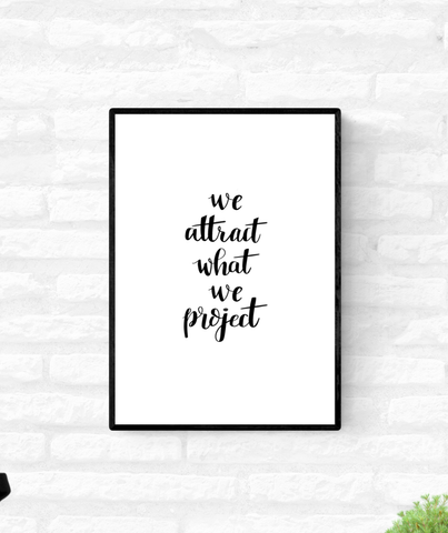 "Framed wall quote print with the words, ""we attract what we project"""