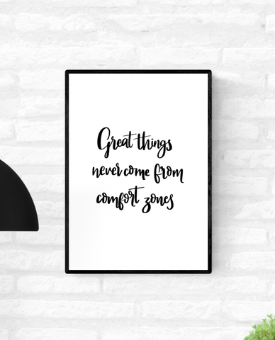 "Framed motivational quote wall print with the words ""Great Things Never Come From Comfort Zones"""