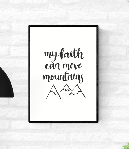 "Framed wall art quote print with the words, ""my faith can move mountains"" and line drawings of mountain peaks"