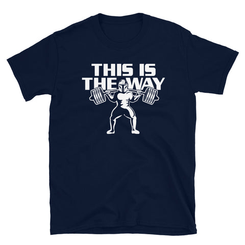 This is the Way, Squat T-Shirt