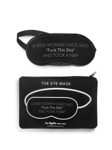 A Wise Woman Once Said Eye Mask