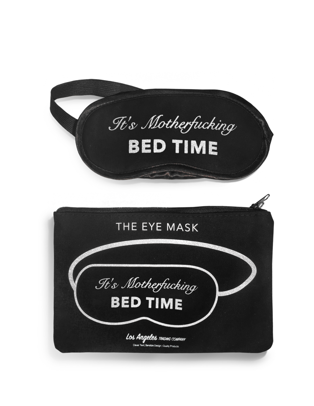 It's Motherfucking Bed Time Eye Mask