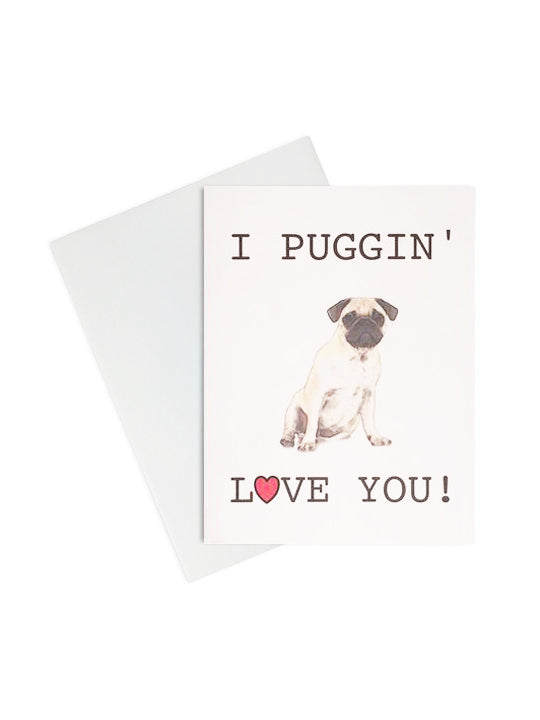 I Puggin' Love You
