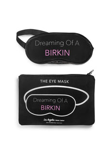 Dreaming Of A Birkin Eye Mask