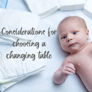 Considerations for Choosing a Changing Table