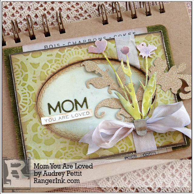 Mom You Are Loved by Audrey Pettit