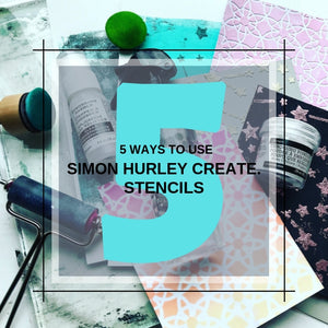 5 Ways to Use Simon Hurley create. Stencils