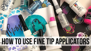 How to Use Fine Tip Applicators