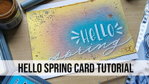 Hello Spring Card Tutorial by Kim Haskell