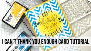 Letter It™ I Can't Thank You Enough Card Tutorial