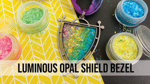 ICE Resin® Luminious Opal Shield Bezel