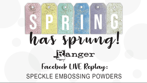 Facebook LIVE Replay: Speckle Embossing Powders