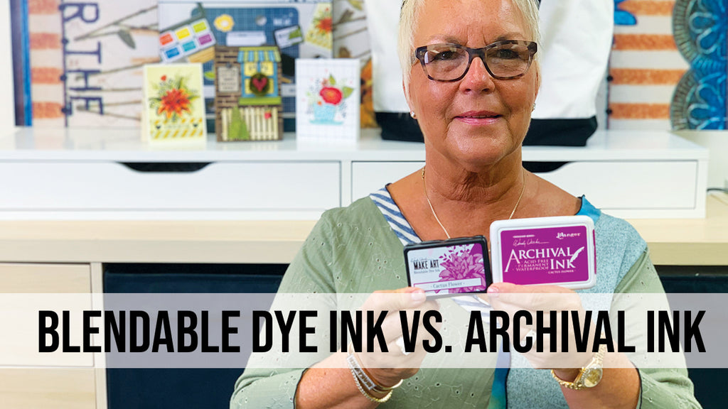 Wendy Vecchi MAKE ART Blendable Dye Ink vs Archival Ink