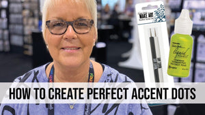 Create Perfect Accent Dots with the Wendy Vecchi Stylus Set & Liquid Pearls