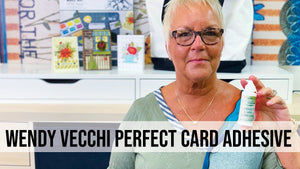 Why Wendy Vecchi Perfect Card Adhesive is PERFECT!