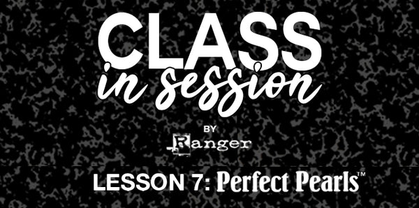 Class In session Perfect Pearls