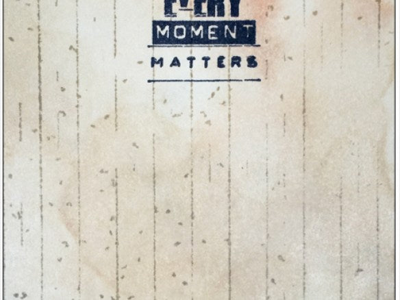 Every Moment Matters Card by Wendy Vecchi