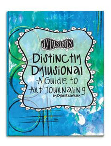 Distinctly Dylusional: A Guide to Art Journaling Technique Book Dylusions