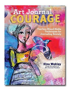 Dina Wakley Media Art Journal Courage Technique Book Technique Book Dina Wakley Media
