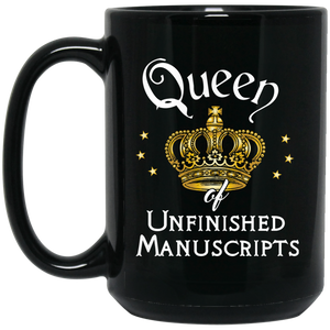 Queen of Unfinished Manuscripts - Funny Mug for writers - Kennie Blossoms
