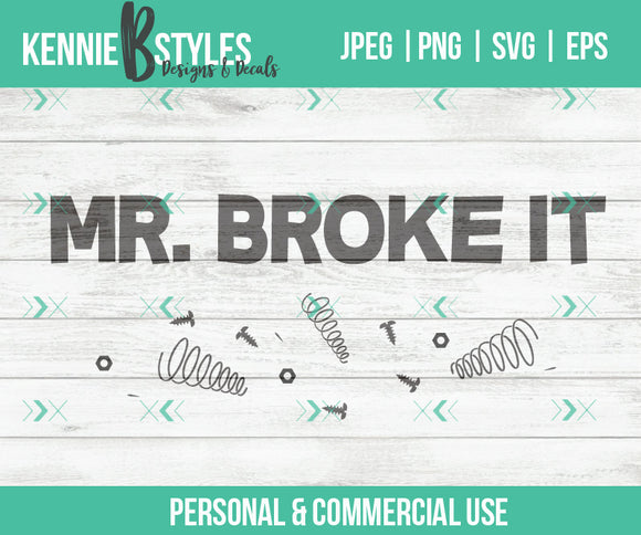 Mr. Broke it Digital Download SVG Cutting file for use with Cricut, Silhouette or digital cutter, commercial use - Kennie Blossoms