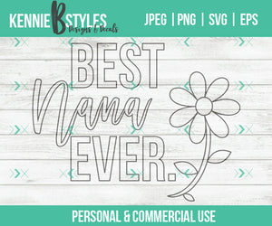 Best Nana Ever Coloring Craft Digital Download SVG Cutting file for use with Cricut, Silhouette or digital cutter, commercial use - Kennie Blossoms