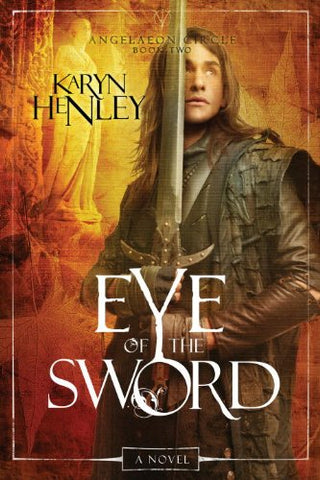 Eye of the Sword: A Novel (The Angelaeon Circle)