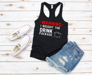 Warning! I Bought The Drink Package, Cruise Vacation Shirt, Ladies Tank Top