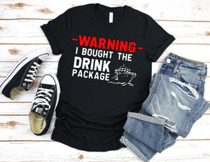 Warning! I Bought The Drink Package, Cruise Vacation Shirt, Unisex t-shirt