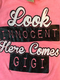 Look Innocent Here Comes Gigi t-shirt