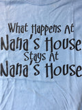 What Happens at Nanas House t-shirt