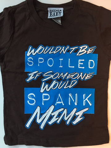 Wouldn't Be Spoiled Mimi t-shirt