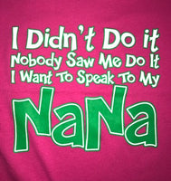 Didn't Do It Nana Shirt
