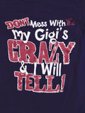 Don't Mess With Me My Gigi's Crazy and I Will Tell T-Shirt